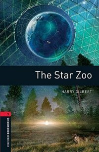 Book Oxford Bookworms Library, New Edition: Level 3 (1,000 headwords) The Star Zoo by Jennifer Bassett