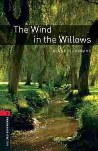 Oxford Bookworms Library, New Edition: Level 3 (1,000 headwords) The Wind in the Willows by Jennifer Bassett