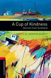 Book Oxford Bookworms Library Third Edition: Level 3 (1,000 headwords) A Cup of Kindness: Stories from… by Tricia Hedge