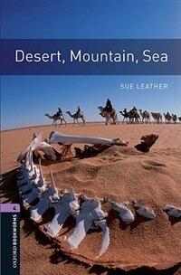 Book Oxford Bookworms Library, New Edition: Level 4 (1,400 headwords) Desert, Mountain, Sea by Jennifer Bassett