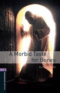 Book Oxford Bookworms Library, New Edition: Level 4 (1,400 headwords) A Morbid Taste For Bones by Jennifer Bassett