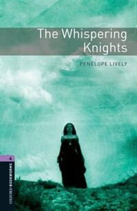 Book Oxford Bookworms Library, New Edition: Level 4 (1,400 headwords) The Whispering Knights by Jennifer Bassett