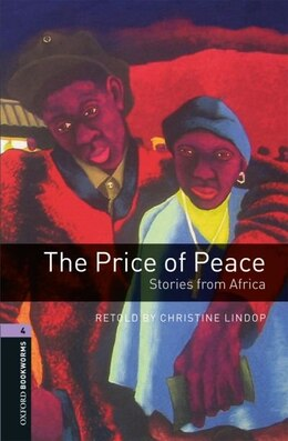 Book Oxford Bookworms Library, New Edition: The Price of Peace Stories from Africa by Christine Lindop