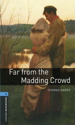 Book Oxford Bookworms Library, New Edition: Level 5 (1,800 headwords) Far from the Madding Crowd by Jennifer Bassett