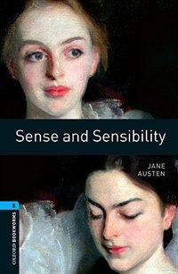 Oxford Bookworms Library, New Edition: Level 5 (1,800 headwords) Sense and Sensibility