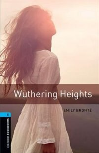 Book Oxford Bookworms Library, New Edition: Level 5 (1,800 headwords) Wuthering Heights by Jennifer Bassett