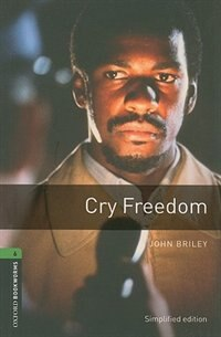 Oxford Bookworms Library, New Edition: Level 6 (2,500 headwords) Cry Freedom by Jennifer Bassett