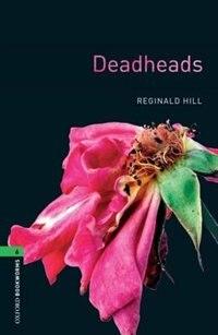 Book Oxford Bookworms Library, New Edition: Level 6 (2,500 headwords) Deadheads by Jennifer Bassett