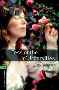 Book Oxford Bookworms Library, New Edition: Level 6 (2,500 headwords) Tess of the dUbervilles by Jennifer Bassett
