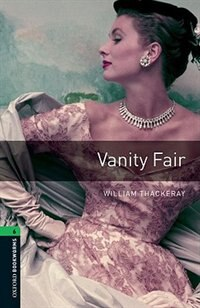 Book Oxford Bookworms Library, New Edition: Level 6 (2,500 headwords) Vanity Fair by Jennifer Bassett