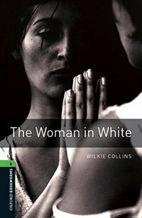 Book Oxford Bookworms Library, New Edition: Level 6 (2,500 headwords) The Woman in White by Jennifer Bassett