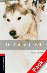 Book Oxford Bookworms Library, New Edition: Level 3 (1,000 headwords) The Call of the Wild Audio CD Pack by Jennifer Bassett