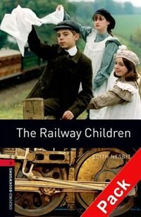 Book Oxford Bookworms Library, New Edition: Level 3 (1,000 headwords) The Railway Children Audio CD Pack by Jennifer Bassett
