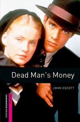 Book Oxford Bookworms Library: Starter Dead Mans Money by John Escott