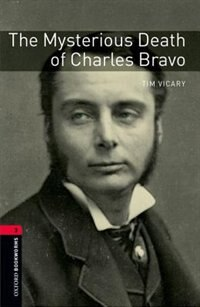Oxford Bookworms Library: Stage 3 The Mysterious Death of Charles Bravo Audio CD Pack