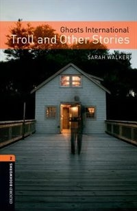 Book Oxford Bookworms Library: Stage 2 Ghosts International: Troll and Other Stories by Sarah Walker