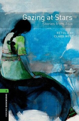 Book Oxford Bookworms Library: Stage 6 Gazing at Stars: Stories from Asia by Clare West