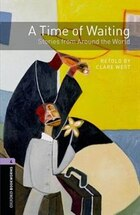 Oxford Bookworms Library: Stage 4 A Time of Waiting: Stories from Around the World Audio CD Pack