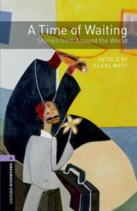 Book Oxford Bookworms Library: Stage 4 A Time of Waiting: Stories from Around the World by Clare West