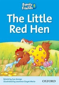 Book Family and Friends Readers: Reader 1A The Little Red Hen by Oxford