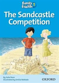 Family and Friends Readers: Reader 1C The Sandcastle Competition