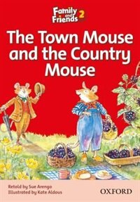 Book Family and Friends Readers: Reader 2A The Town Mouse and the Country Mouse by Oxford