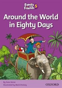 Book Family and Friends 5: Around the World in Eighty Days by Oxford
