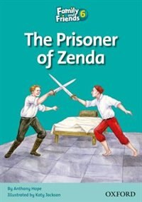 Book Family and Friends: Level 6 The Prisoner of Zenda by Anthony Hope