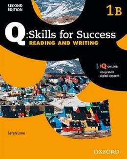 Book Q Skills for Success: Level 1 Reading and Writing Split Student Book B with iQ Online by Sarah Lynn