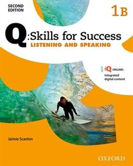 Book Q Skills for Success: Level 1 Listening and Speaking Split Student Book B with iQ Online by Jaimie Scanlon