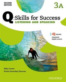 Book Q Skills for Success: Level 3 Listening and Speaking Split Student Book A with iQ Online by Miles Craven