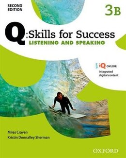 Book Q Skills for Success: Level 3 Listening and Speaking Split Student Book B with iQ Online by Miles Craven