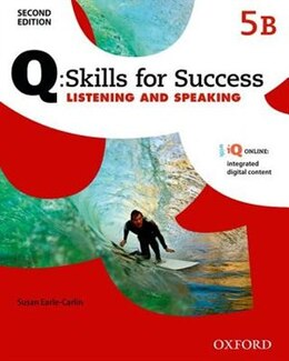 Book Q Skills for Success: Level 5 Listening and Speaking Split Student Book B with iQ Online by Susan Earle-Carlin