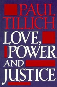Book Love, Power, and Justice: Ontological Analysis and Ethical Applications by Paul Tillich