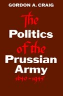 Book The Politics of the Prussian Army: 1640-1945 by Gordon A. Craig