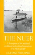 The Nuer: A Description of the Modes of Livelihood and Political Institutions of a Nilotic People