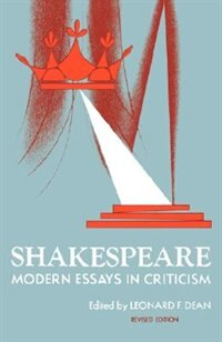 Book Shakespeare: Modern Essays in Criticism by Leonard F. Dean