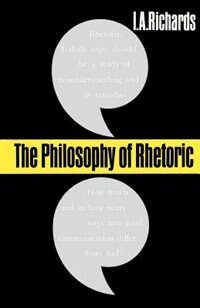 Book The Philosophy of Rhetoric by I. A. Richards