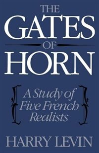 Book The Gates of Horn: A Study of Five French Realists by Harry Levin
