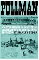 Book Pullman: An Experiment in Industrial Order and Community Planning, 1880-1930 by Stanley Buder