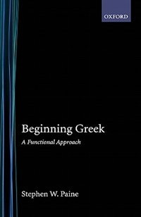 Book Beginning Greek: A Functional Approach by Stephen W. Paine