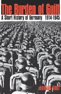 Book The Burden of Guilt: A Short History of Germany, 1914-1945 by Hannah Vogt