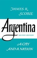 Book Argentina: A City and a Nation by James Scobie