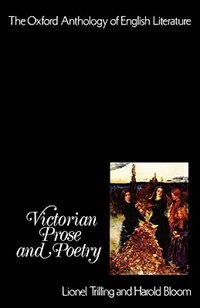 Book The Oxford Anthology of English Literature: Volume V: Victorian Prose and Poetry by Lionel Trilling
