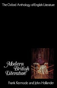 Book The Oxford Anthology of English Literature: Volume VII: Modern British Literature by Frank Kermode