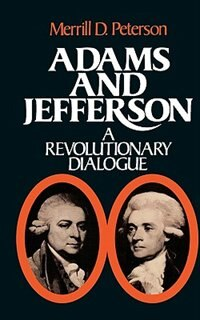 Book Adams and Jefferson: A Revolutionary Dialogue by Merrill D. Peterson