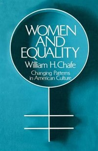 Book Women and Equality: Changing Patterns in American Culture by William H. Chafe