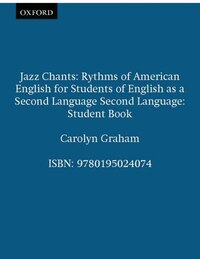 Jazz Chants: Rythms of American English for Students of English as a Second Language Second…