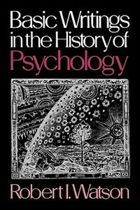 Book Basic Writings in the History of Psychology by Robert I. Watson