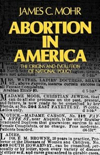 Book Abortion in America: The Origins and Evolution of National Policy by James C. Mohr